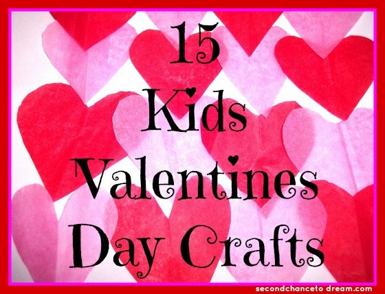 Second Chance to Dream: 15 Kids Valentines Day Crafts #valentinesday