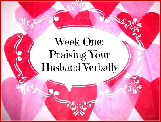 Second Chance to Dream: Verbally praising your husband #marriage #affirmation