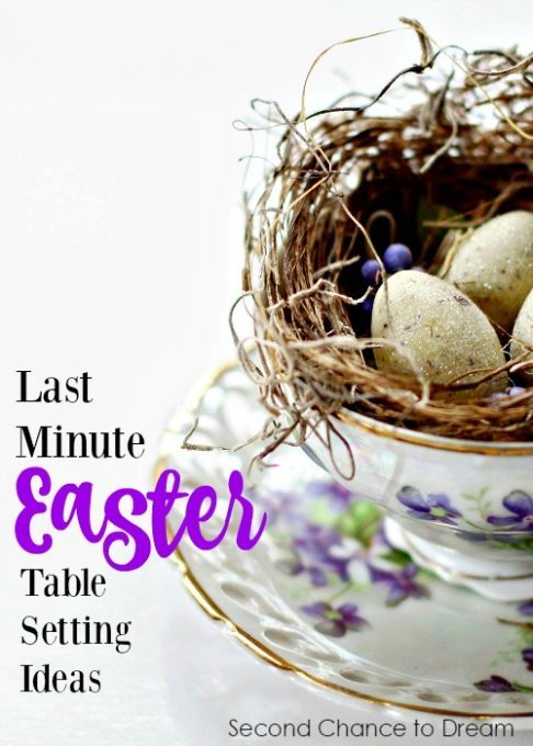 Second Chance to Dream: Last Minute Easter Table Settings