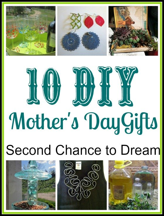 Second Chance to Dream: 10 DIY Mother's Day Gifts