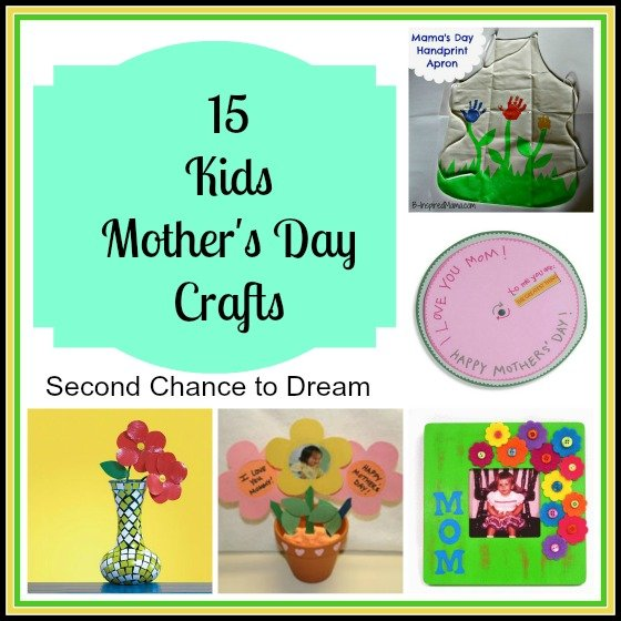 Second Chance to Dream 15 Kids Mother's Day Crafts #kidscrafts #mothersday