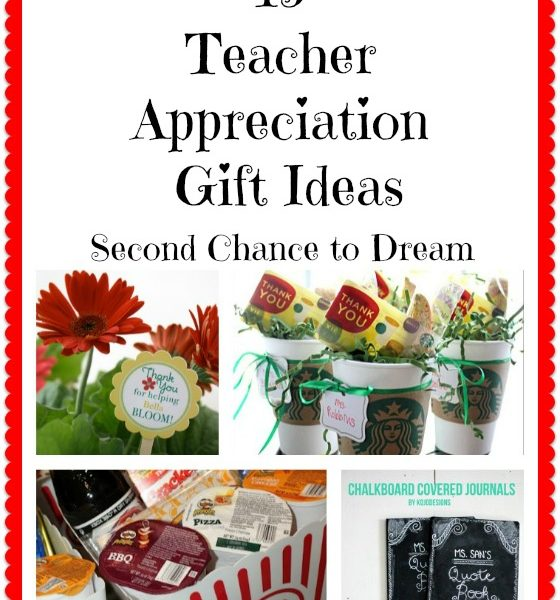 Second Chance to Dream: 15 Teacher Appreciation Gift Ideas #teacherappreciation