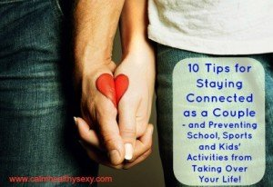 10 Tips for Staying Connected as a Couple