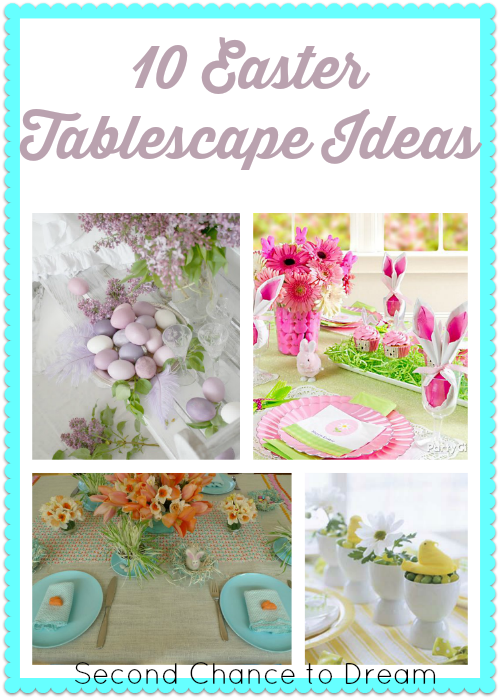 Second Chance to Dream: 10 Easter Tablescape Ideas