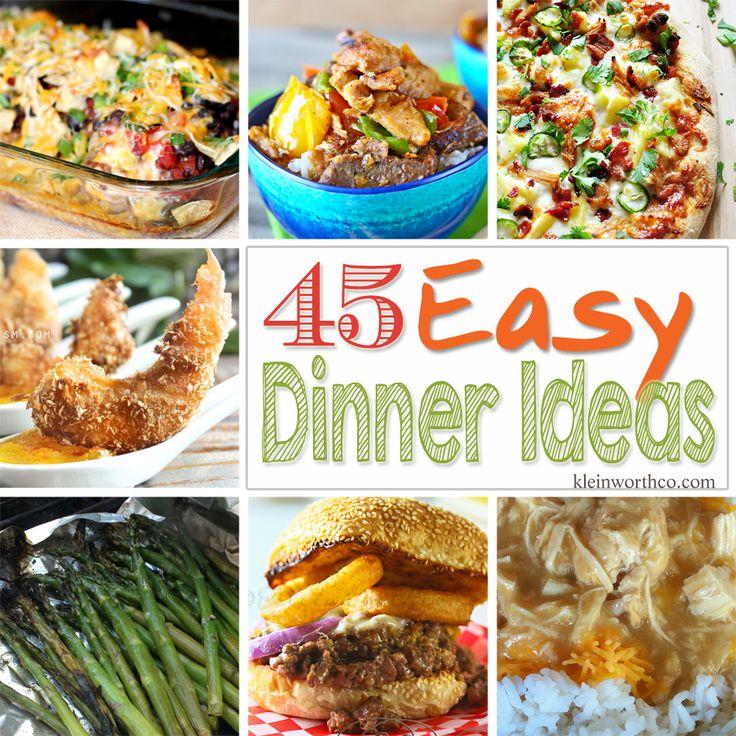 45 Easy Dinner Ideas - Kleinworth & Co