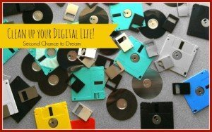 second Chance to Dream: Clean up your digital life! #organization