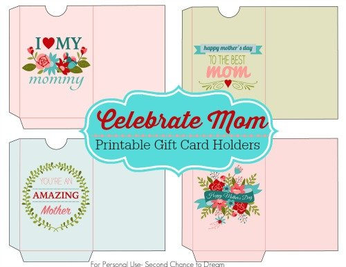 Second Chance to Dream: Celebrate Mothers: Printable Gift Card Holders