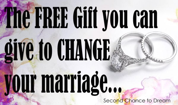 Second Chance to Dream: The Free Gift you can give to Change your marriage #marriage