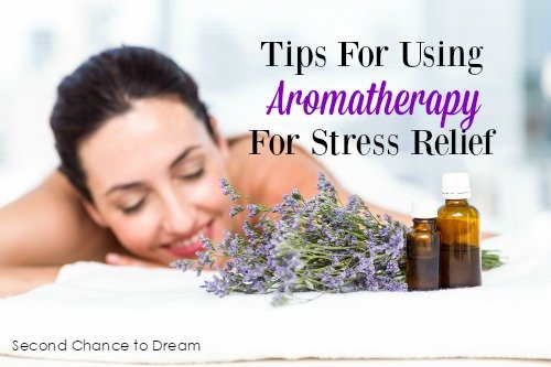 Second Chance to Dream: Tips for using aromatherapy for stress relief