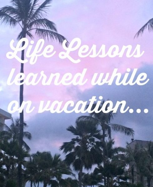 Second Chance to Dream: Life Lessons Learned While on Vacation