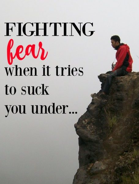 Second Chance to Dream: Fighting fear when its trying to suck you under.... #Fearbuster #Bible