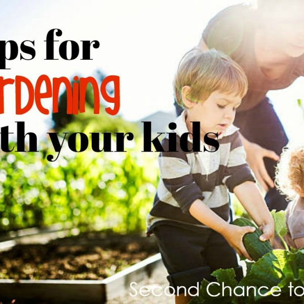 Second Chance to Dream: Tips for Gardening with your kids