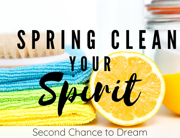 Second Chance to Dream: Spring Clean your Spirit #spirit #spiritual #springclean