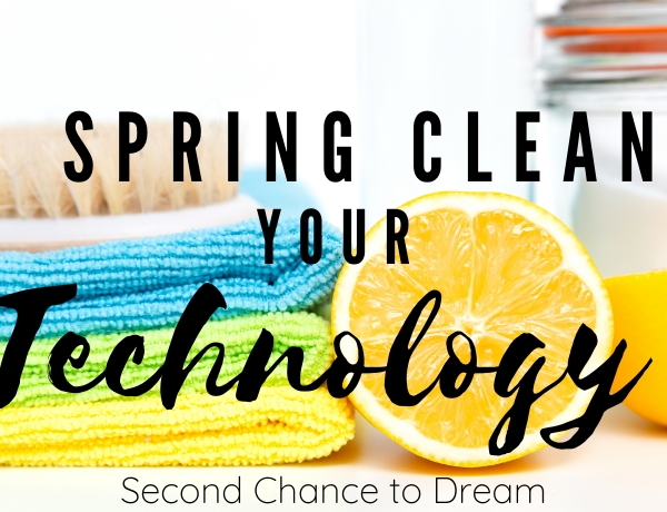 Second Chance to Dream: Spring Clean your Technology #lifelessons #technology #springclean