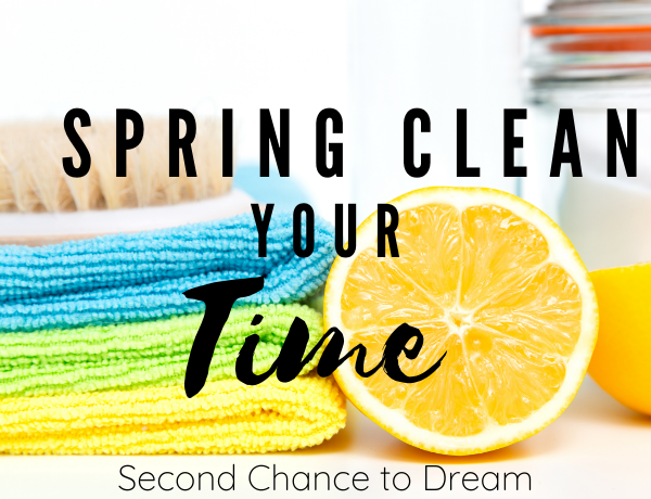 Second Chance to Dream: Spring Clean your Time #time #schedule #springclean