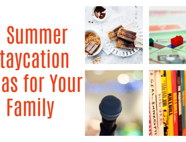 Second Chance to Dream: 5 Summer Staycation Ideas for Your Family #staycation #familyactivities
