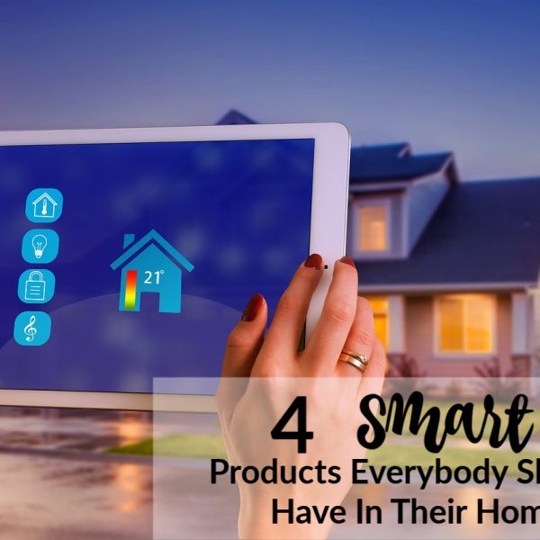Second Chance to Dream: 4 Smart Home products everyone should have in their homes
