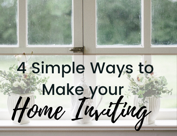 Second Chance to Dream: 4 Simple Ways To Make Your Home More Inviting #home #invitinghome