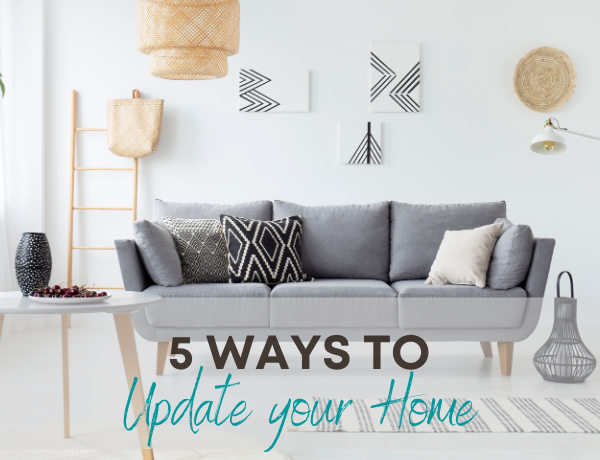 Second Chance to Dream: 5 Ways to Update your Home