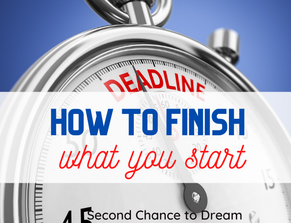 Second Chance to Dream: How to finish what you start #procrasination #finish