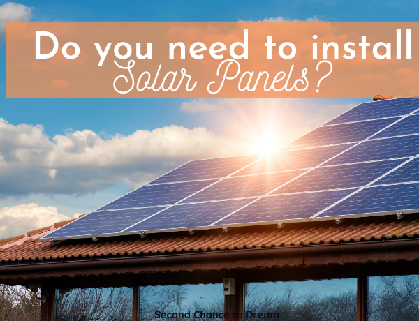 Second Chance to Dream: Do you need to install Solar Panels
