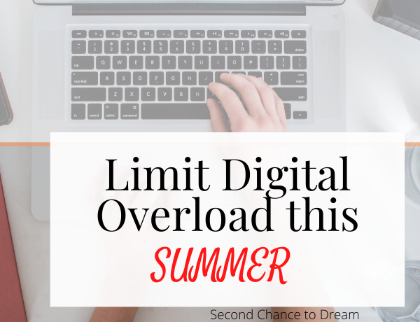 Second Chance to dream: Limit your digital overload this summer
